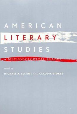 American Literary Studies: A Methodological Reader