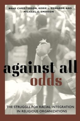 Against All Odds: The Struggle for Racial Integration in Religious Organizations