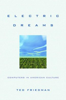 Electric Dreams: Computers in American Culture