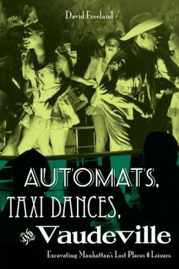 Automats, Taxi Dances, And Vaudeville