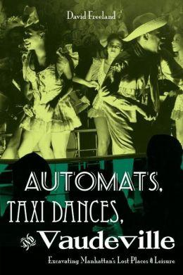 Automats, Taxi Dances, And Vaudeville