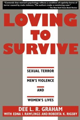 Loving to Survive: Sexual Terror, Men's Violence, and Women's Lives