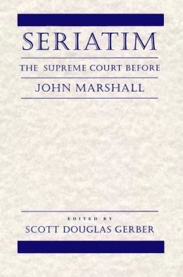 Seriatim: The Supreme Court Before John Marshall