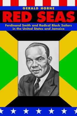 Red Seas: Ferdinand Smith and Radical Black Sailors in the United States and Jamaica