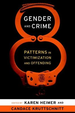 Gender and Crime: Patterns in Victimization and Offending