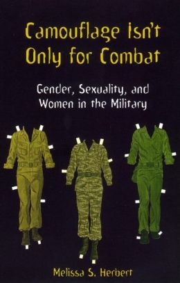Camouflage Isn't Only for Combat: Gender, Sexuality, and Women in the Military