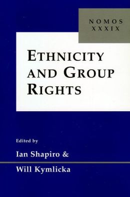 Ethnicity and Group Rights: Nomos XXXIX