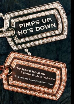 Pimps Up, Ho's Down: Hip Hop's Hold on Young Black Women