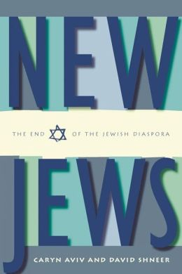 New Jews: The End of the Jewish Diaspora