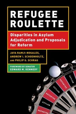 Refugee Roulette: Disparities in Asylum Adjudication and Proposals for Reform