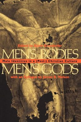 Men's Bodies, Men's Gods: Male Identities in a (Post) Christian Culture