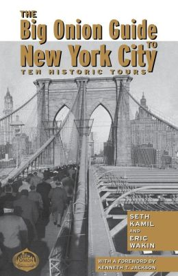 The Big Onion Guide to New York City: Ten Historic Tours