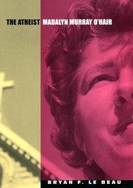 The Atheist: Madalyn Murray O'Hair