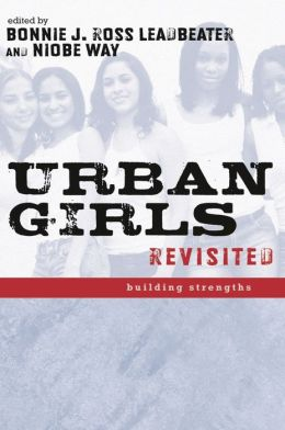 Urban Girls Revisited: Building Strengths