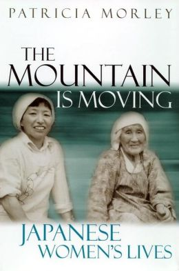 The Mountain is Moving: Japanese Women's Lives