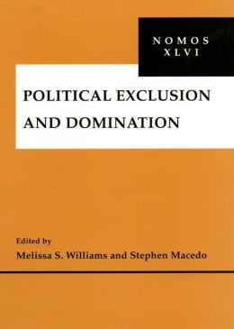 Political Exclusion and Domination: NOMOS XLVI