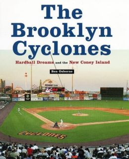 The Brooklyn Cyclones: Hardball Dreams and the New Coney Island