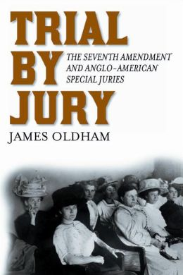 Trial by Jury: The Seventh Amendment and Anglo-American Special Juries
