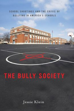 The Bully Society: School Shootings, Gender, and Violence in American Schools