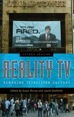 Reality TV: Remaking Television Culture