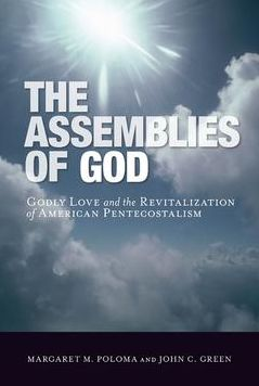 The Assemblies of God: Godly Love and the Revitalization of American Pentecostalism