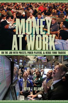 Money at Work: On the Job with Priests, Poker Players and Hedge Fund Traders