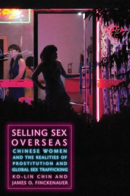 Selling Sex Overseas: Chinese Women and the Realities of Prostitution and Global Sex Trafficking cover image