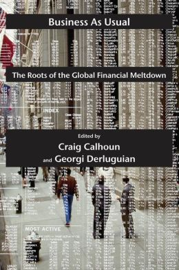 Business as Usual: The Roots of the Global Financial Meltdown