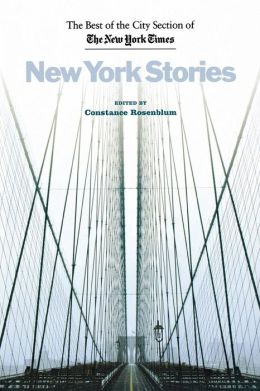 New York Stories: The Best of the City Section of the New York Times
