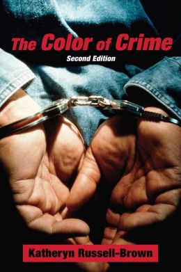The Color of Crime (Second Edition): Racial Hoaxes, White Fear, Black Protectionism, Police Harassment, and Other Macroaggressions