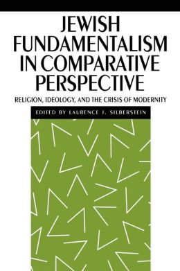 Jewish Fundamentalism in Comparative Perspective: Religion, Ideology, and the Crisis of Morality