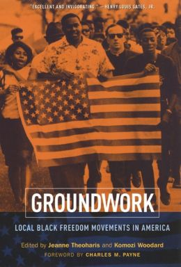 Groundwork: Local Black Freedom Movements in America