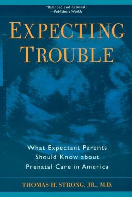Expecting Trouble: What Expectant Parents Should Know about Prenatal Care in America