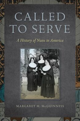 Called to Serve: A History of Nuns in America
