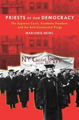 Priests of Our Democracy: The Supreme Court, Academic Freedom, and the Anti-Communist Purge
