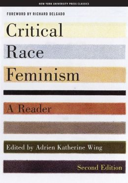 Critical Race Feminism: A Reader