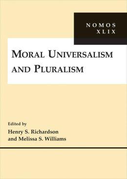 Moral Universalism and Pluralism: NOMOS XLIX