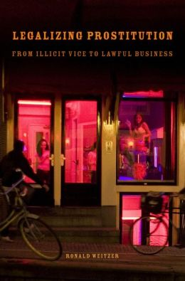 Legalizing Prostitution: From Illicit Vice to Lawful Business