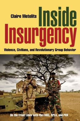 Inside Insurgency: Violence, Civilians, and Revolutionary Group Behavior