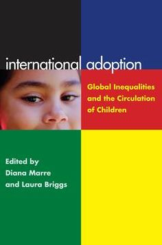 International Adoption: Global Inequalities and the Circulation of Children
