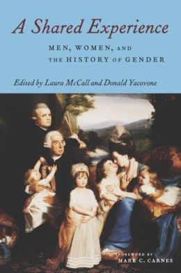 A Shared Experience: Men, Women, and the History of Gender