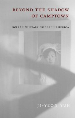 Beyond the Shadow of Camptown: Korean Military Brides in America