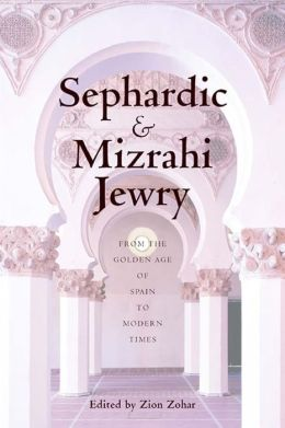 Sephardic and Mizrahi Jewry: From the Golden Age of Spain to Modern Times