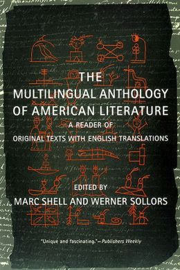 The Multilingual Anthology of American Literature: A Reader of Original Texts with English Translations