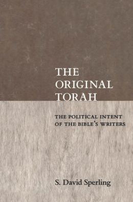 The Original Torah: The Political Intent of the Bible's Writers