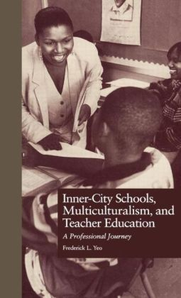 Inner-City Schools, Multiculturalism, and Teacher Education: A Professional Journey