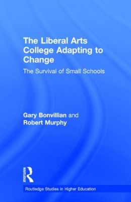 The Liberal Arts College Adapting to Change: The Survival of Small Schools