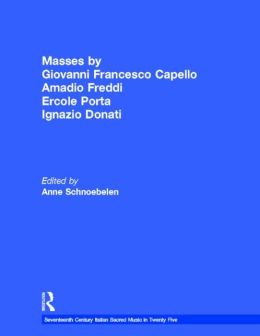Masses by Giovanni Francesco Capello, Amadio Freddi, Ercole Porta, Ignazio Donati