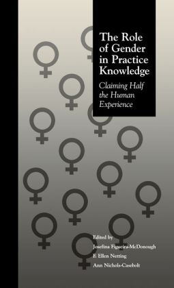 The Role of Gender in Practice Knowledge: Claiming Half the Human Experience