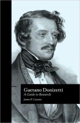 Gaetano Donizetti: A Guide to Research